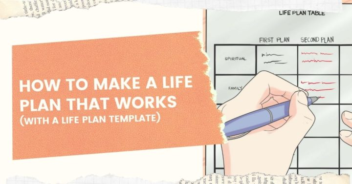 How to Make a Life Plan That Works (With a Life Plan Template)